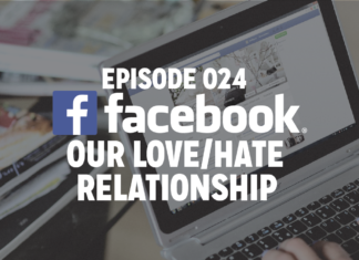 Episode 024: Facebook, our love/hate relationship